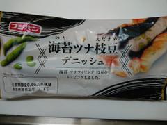 フジパン 海苔ツナ枝豆デニッシュ