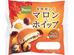 Pasco 食感楽しむ マロン&ホイップ