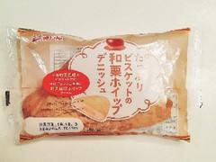 神戸屋 たっぷりビスケットの和栗ホイップデニッシュ 袋1個