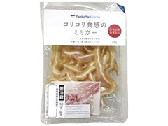 ファミリーマート FamilyMart collection コリコリ食感のミミガー