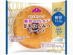 トップバリュ ひとときスイーツ 糖質40%オフ 豆乳はちみつドーナツ 袋1個