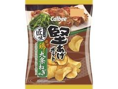 カルビー 堅あげポテト匠味 炭焼き鶏と九条ねぎ味 袋70g