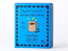BROWN SUGAR 1ST. ORGANIC DRIP COFFEE Good Night DECAFE 箱10g×5